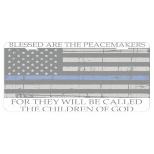 Blessed are the Peacemakers Thin Blue Line License Plate Design