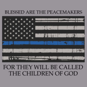 Men's Blessed Peacemakers with Distressed Blue Line Flag Soft T-Shirt Design