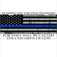 Blessed are the Peacemakers Thin Blue Line License Plate Thumbnail